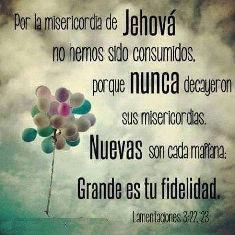 Por La Misericordia De Jehová No Hemos Sido Consumidos Porque Nunca