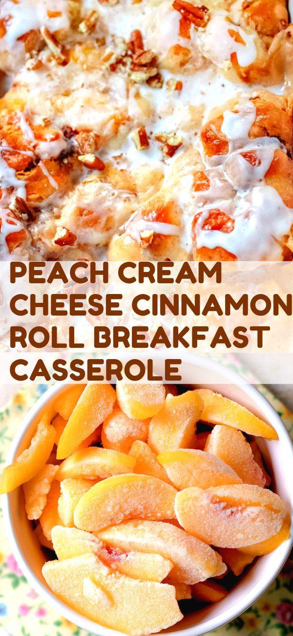 Peach Cream Cheese Cinnamon Roll Breakfast Casserole - Bunny's Warm Oven