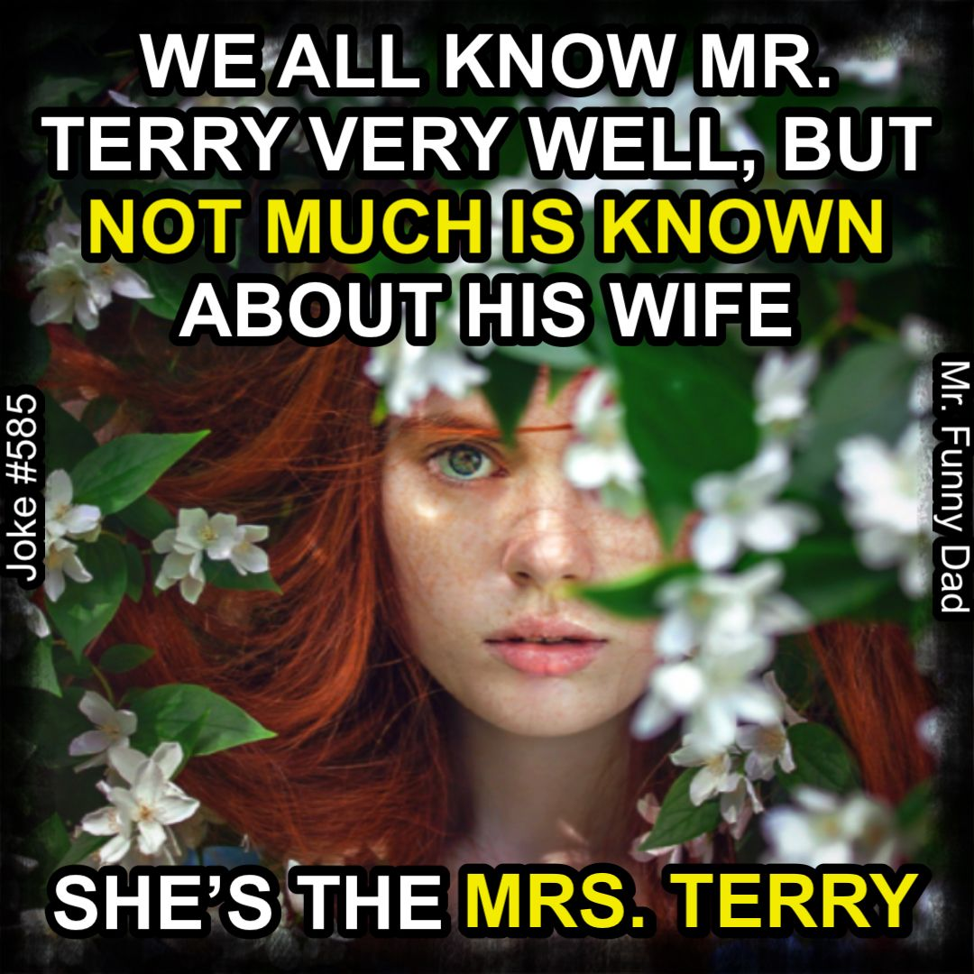 Mrs. Terry = mystery 😮 I wonder if we'll ever find out who she REALLY is 😆 . Yes this a dad joke that is a play on words meant to make everyone smile 😁 . #mystery #wifejokes #husbandandwifeteam #pun #funnyjoke #dadjoke #dadjokes #unsolvedmysteries #punny #punnyjokes #funnymemes #funnymeme #funnymemepage #memes #meme #memesdaily #punchline #punchlines #mrfunnydad #howgood #funnies #hilarious #teedles #bazinga #oneliners #dadjokesrule #trynottolaugh #toofunnynottopost #omaha #ldsmemesarefunny