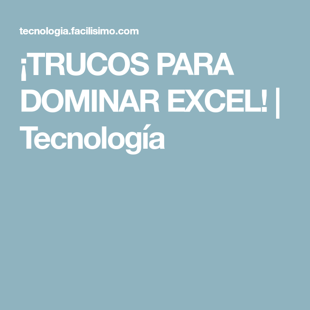 ¡TRUCOS PARA DOMINAR EXCEL! | Tecnología