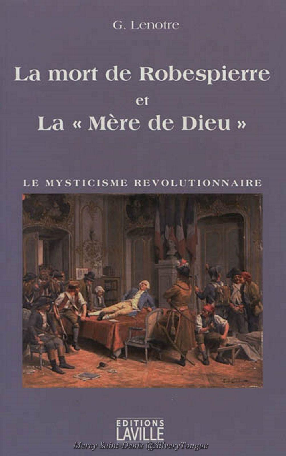 G. Lenotre. Editions Laville. La fête de l'Être suprême, imaginée par Robespierre est le point central du livre. A partir de là, et dans l'ambiance de l'époque, va s'élargir la toile dans laquelle Robespierre va se faire prendre et qui va le conduire à la mort. G. Lenotre est un auteur attentif à tous les détails et son livre rassemble une foule de témoins, qui ont existé, et avec qui le lecteur fait connaissance avant la tragédie et dont il apprend l'histoire après les événements.
