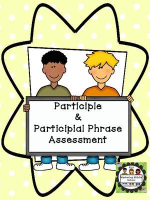 Participle And Participial Phrase Assessment Participial Phrases Phrase Grammar And Punctuation