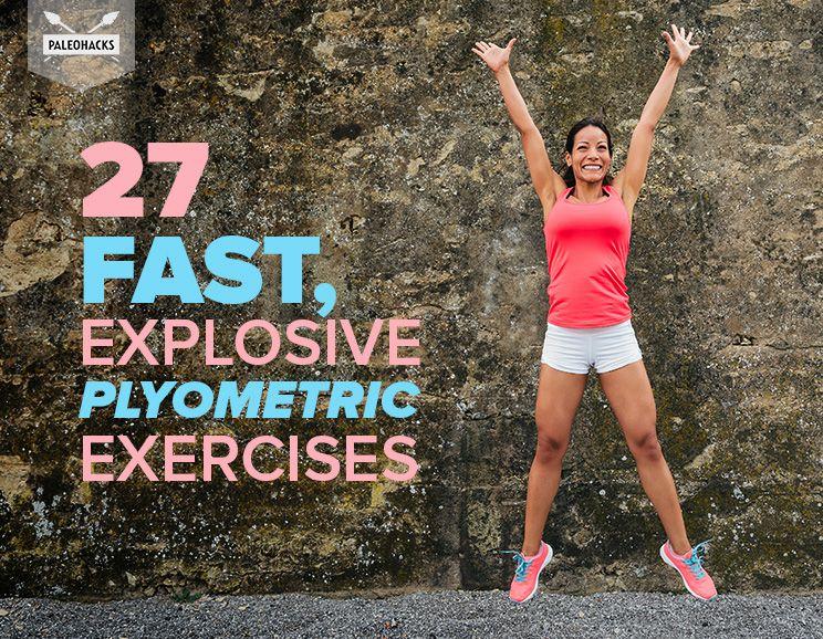 27 Fast, Explosive Plyometric Exercises