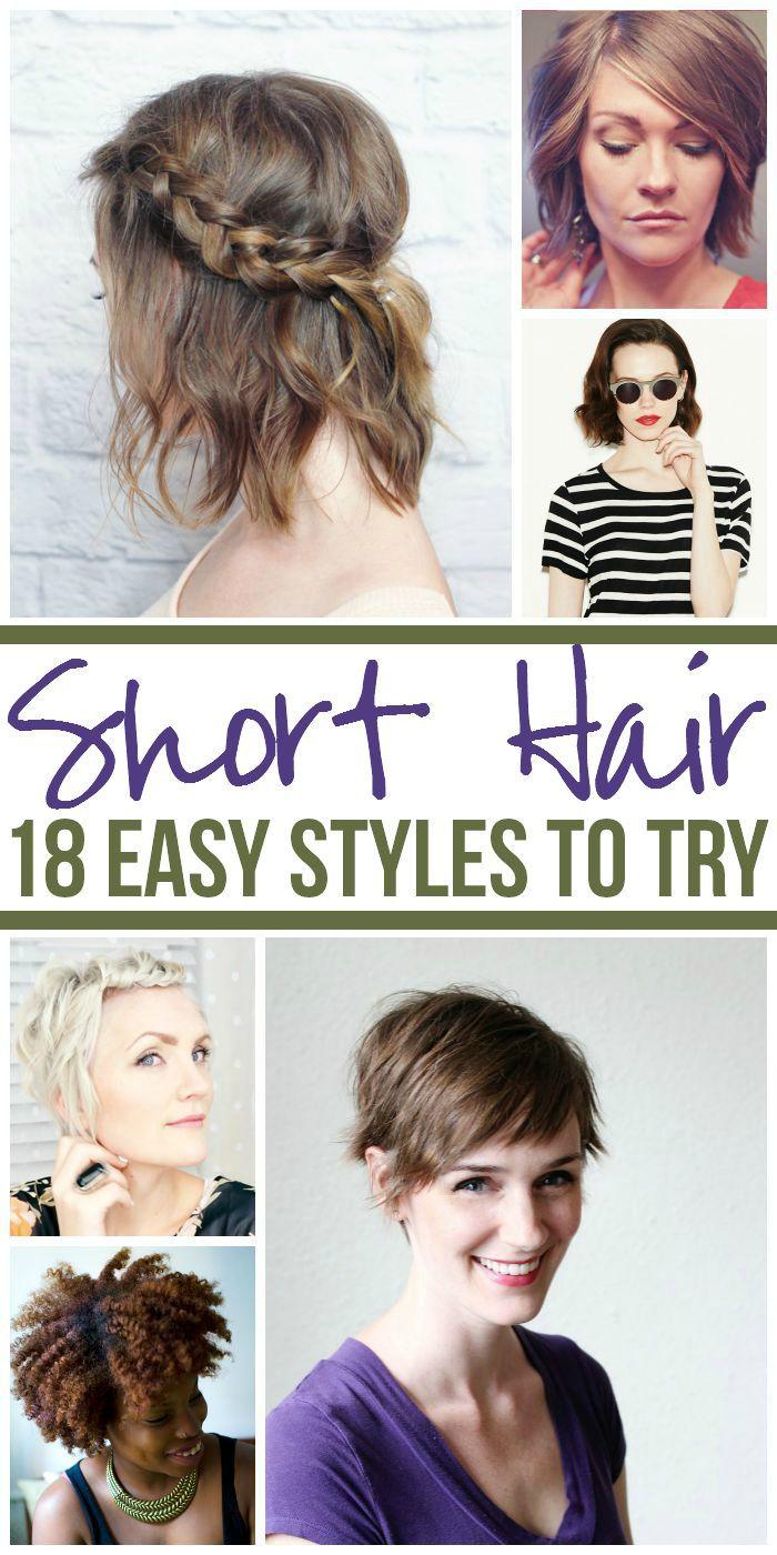 18 Easy Styles For Short Hair Short Hair Styles Short Hair Styles Easy Easy Hairstyles