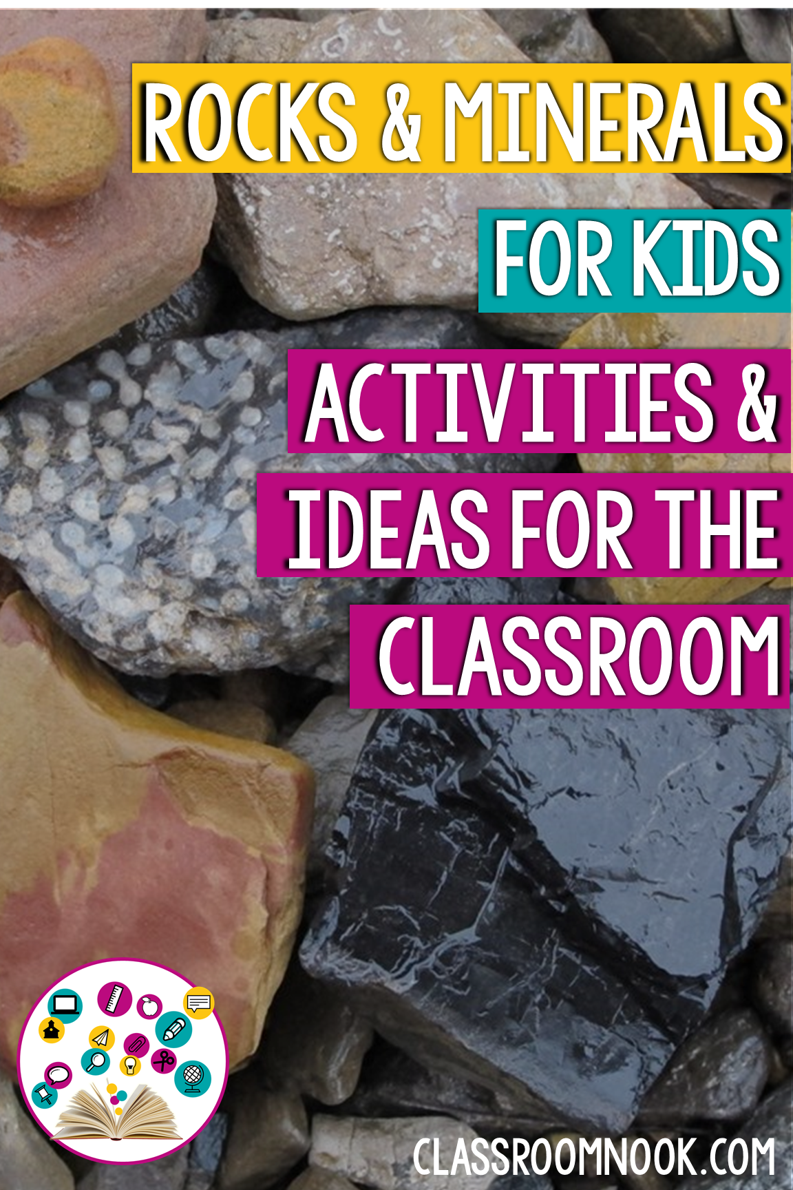 Getting Ready to Teach Rocks and Minerals — THE CLASSROOM NOOK