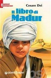 Il libro di Madur, Cesare Dei (Giunti Junior, 2007)