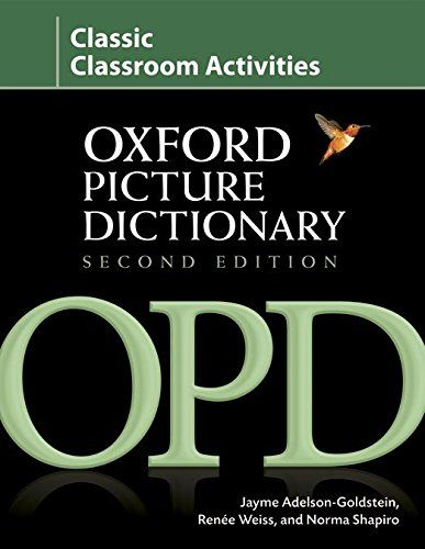 Oxford Picture Dictionary Classic Classroom Activities Teacher Resource Of Reproducible Activities To Help Devel Picture Dictionary Vocabulary Book Dictionary