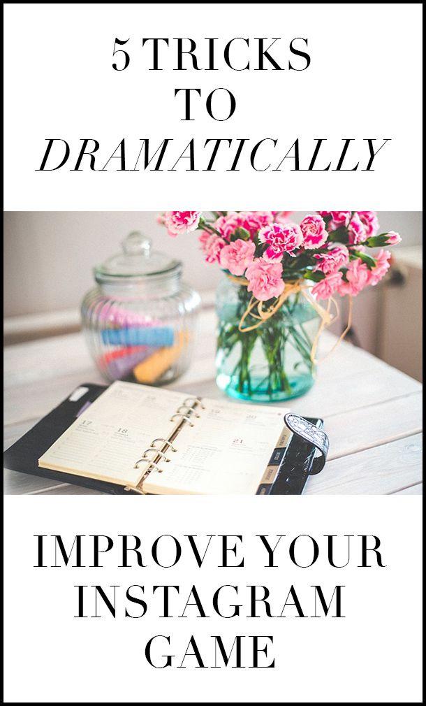 10 Secrets For Improving Your Instagram Game: 5 Tricks To Dramatically Improve Your Instagram Game