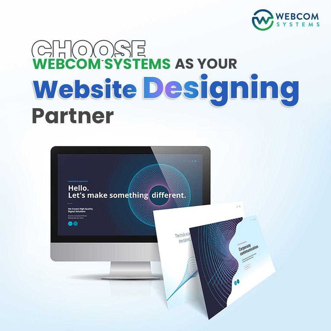 Choose Webcom Systems As Your Website Designing Partner Website Design Agency Website Design Web Design Agency