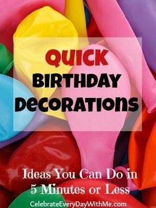 Quick Birthday Decorations Birthday Ideas Birthday Decorations