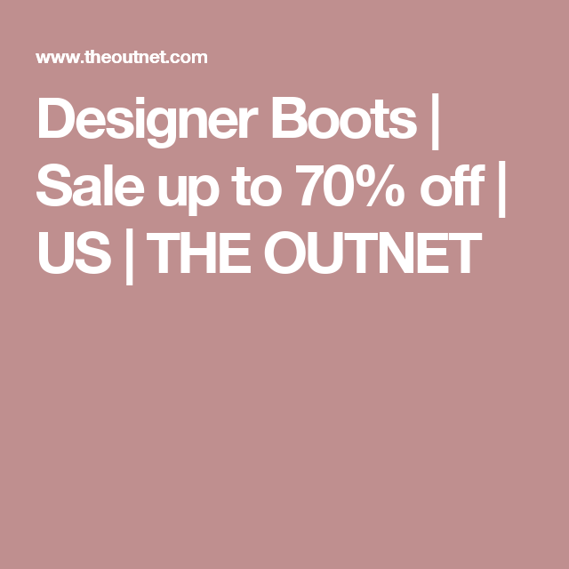 Designer Boots | Sale up to 70% off | US | THE OUTNET