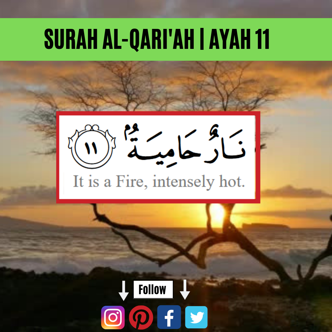 Surah Al-Qari'ah | #Ayah86 IN RECITATION 11. Naarun hamiyah IN ENGLISH 11.  It is a Fire, intensely hot. IN TAFSEER This … | Resurrection day, Names of  god, Life