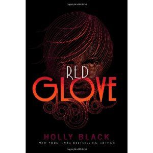 Red Glove Book Two In The Curse Trilogy By Holly Black Holly Black Red Gloves Books