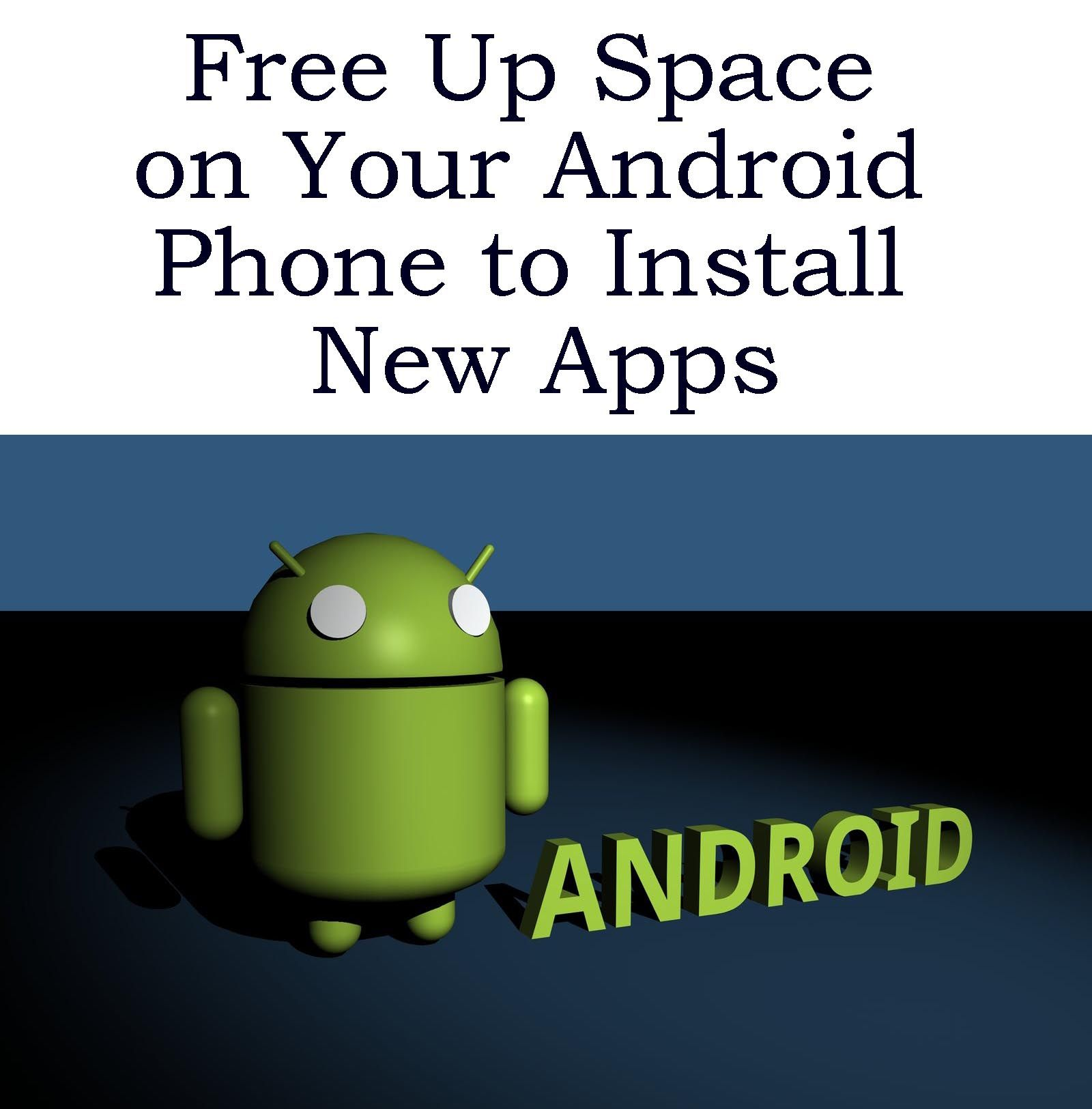 How to free up space on your Android Phone so that you can