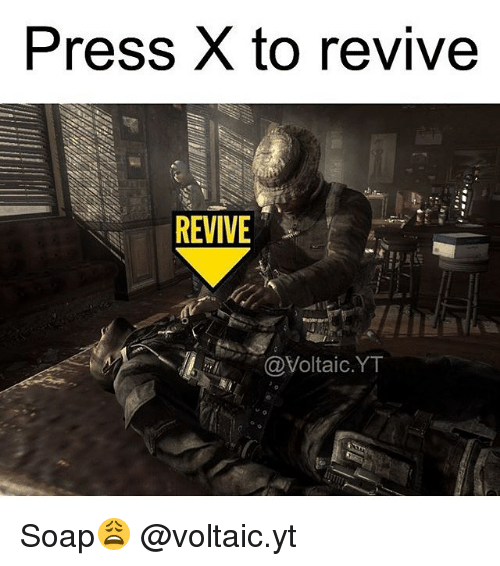 Pics Me Me Press X To Revive Revive Voltaic Yt Soap F0 9f 98 A9 Voltaic Yt 14670812 Png Call Of Duty Zombies Video Games Funny Call Of Duty Black