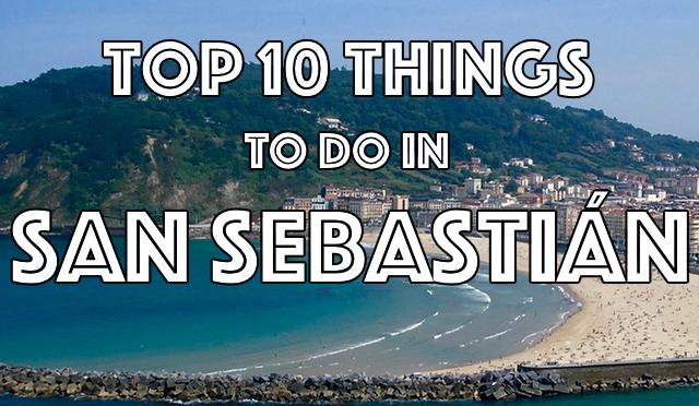 Top Things To Do In San Sebastian Spain Basque Country San Sebastian Spain San Sebastian Spain Tour