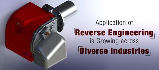 #Application of #ReverseEngineering is growing across Diverse #Industries