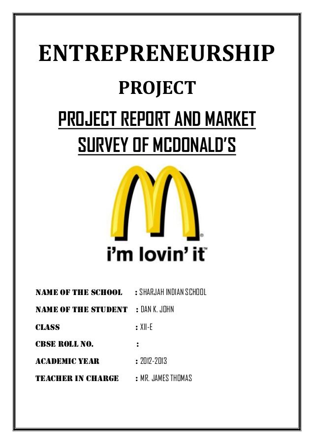entrepreneurship project project report and market survey of mcdonald u2019sname of the school
