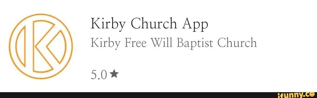 Kirby Church App Kirby Free Will Baptist Church iFunny )