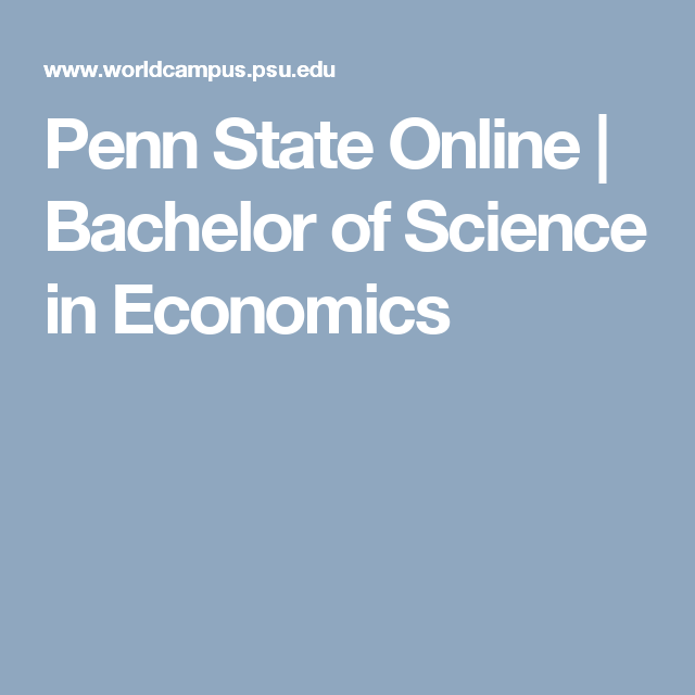 penn state online | bachelor of science in economics | penn state