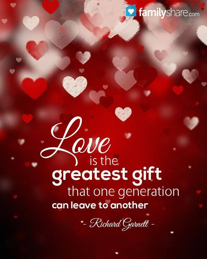 Love is the greatest gift that one generation can give another ...