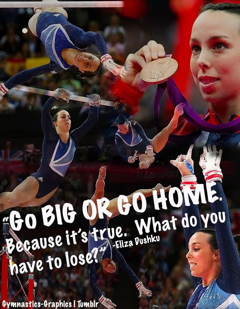 Go big or go home. Because it's true. What do you have to lose? -Eliza Dushku