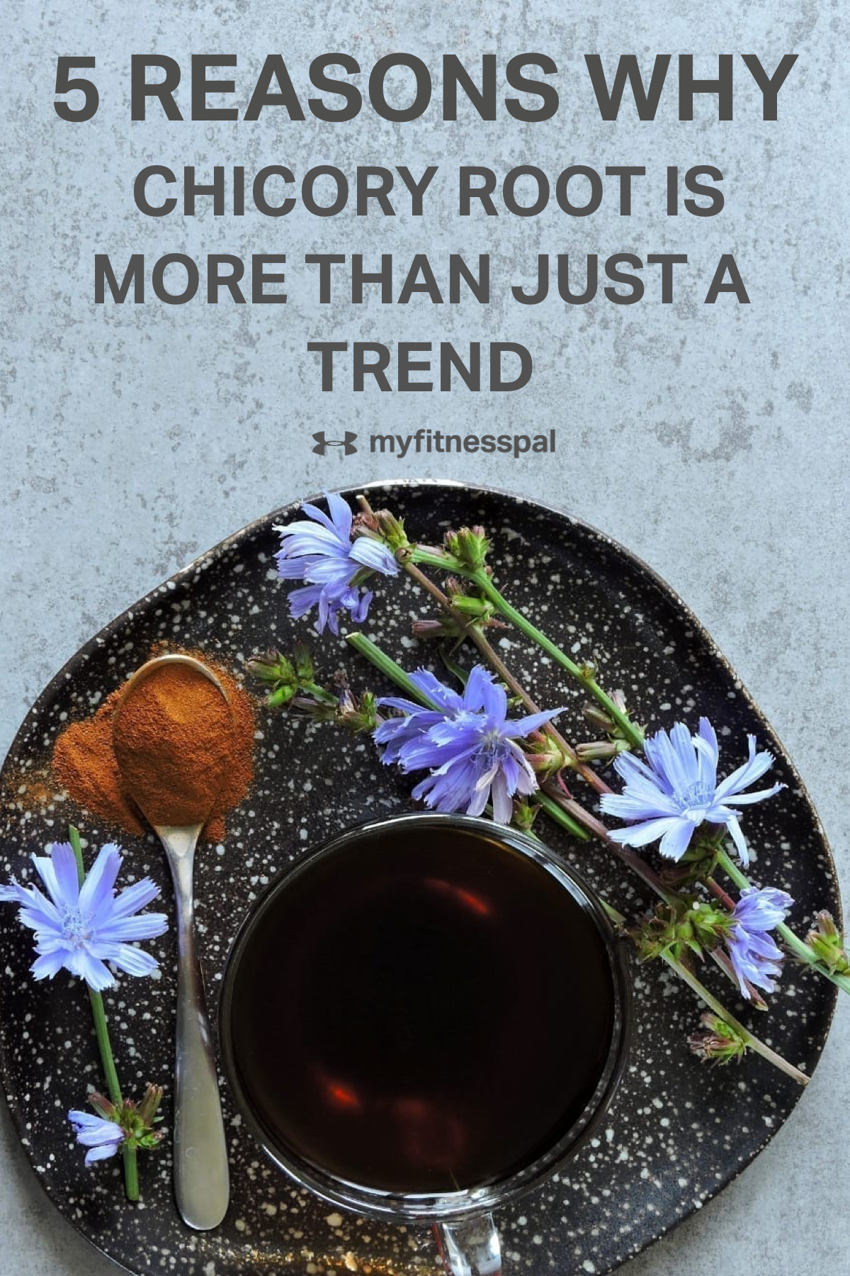 5 Reasons Chicory Root Is More Than a Trend in 2020