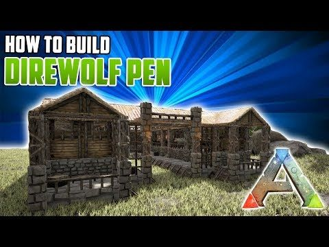 How To Build A Direwolf Pen | Ark Survival Evolved   YouTube