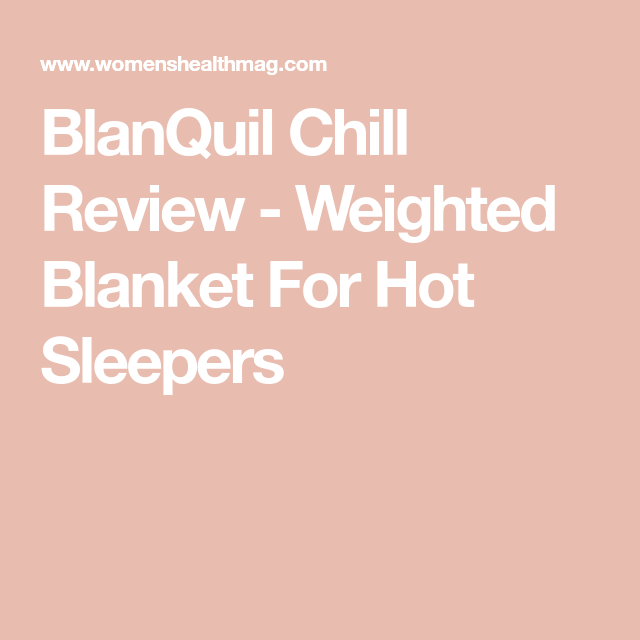 A Cooling Weighted Blanket Is Here To Save You If You Re A Hot
