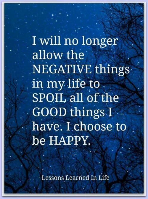 I will no longer allow the negative things in my life to