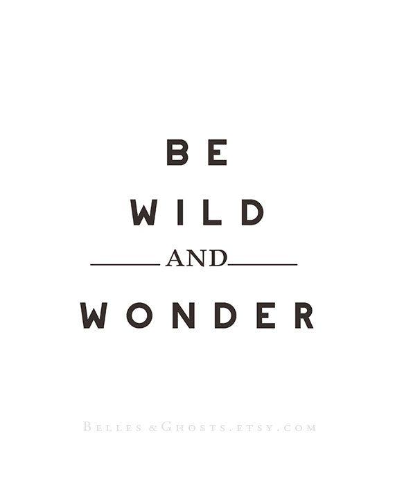 Be Wild And Wonder Fine Art Print 8x10 Print Motivational
