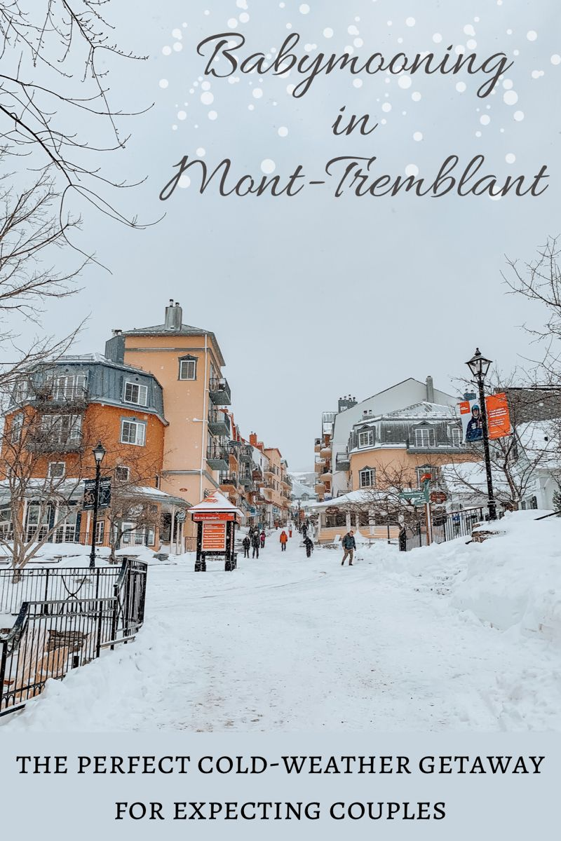 Babymoon In Mont Tremblant Quebec In 2020 Babymoon Destinations Mont Tremblant Winter Destination
