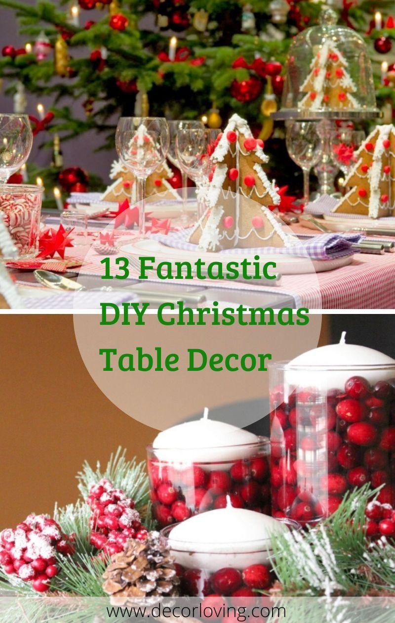13 Fantastic Diy Christmas Table Decor Ideas For Christmas Home Decoration Christmas Table Decorations Diy Diy Christmas Table Christmas Table Decorations