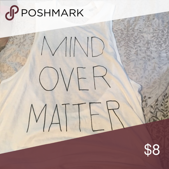 """Open back mind over matter tank """"Mind over matter"""" white tank top with open back. Super comfortable. No rip tears or stains! From a smoke free household Forever 21 Tops Tank Tops"""