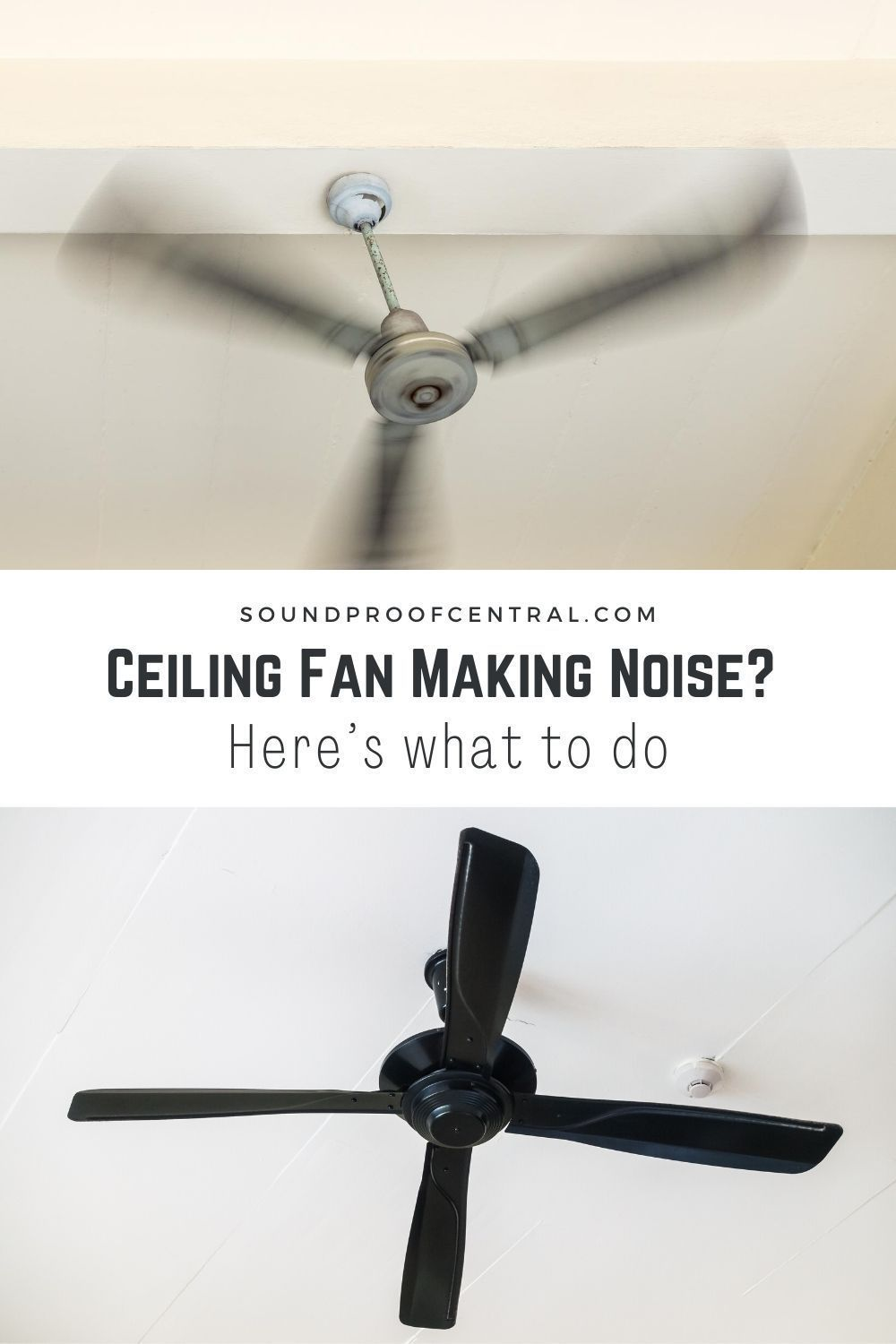 Ceiling Fan Making Noise Here S What To Do In 2020 Ceiling Fan Ceiling Soundproofing Material