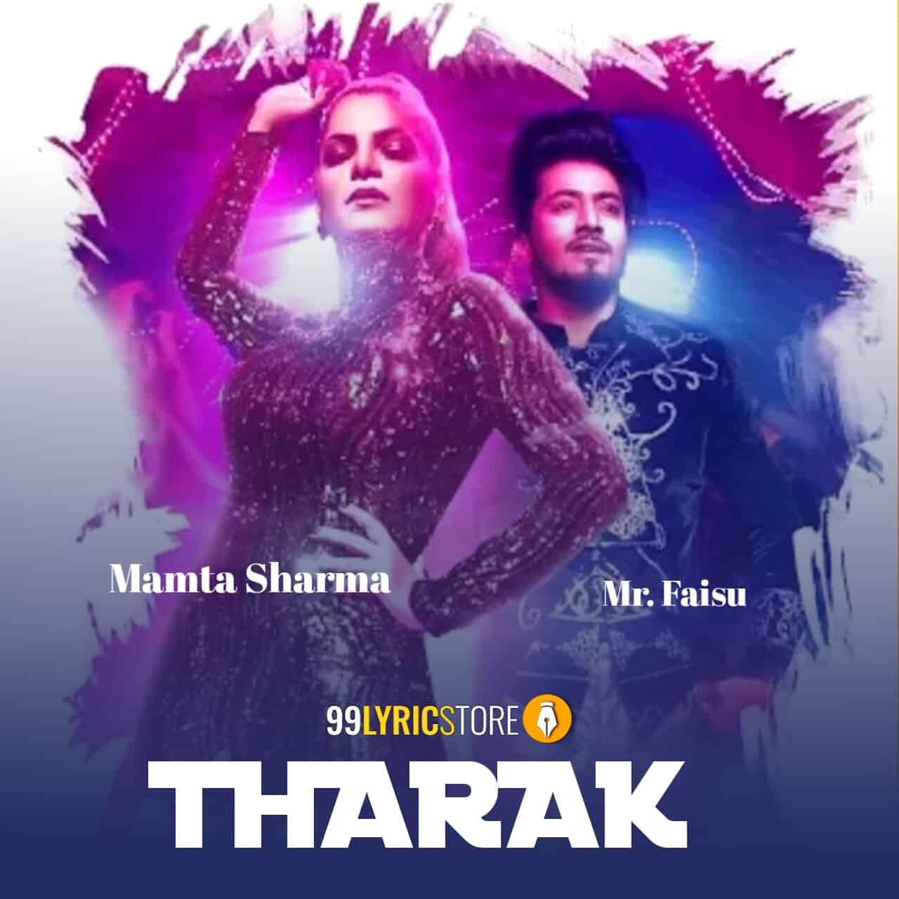 Tharak Lyrics Mamta Sharma Mr Faisu Nakash Aziz Lyrics Number Song Music Composers