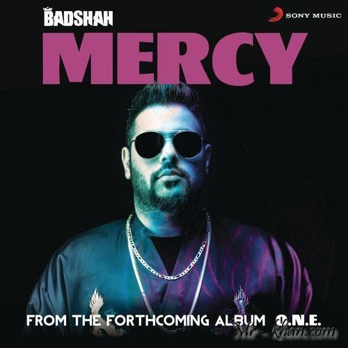 Mercy Song Lyrics Badshah Mp3 And Video New Song By Badshah Mercy