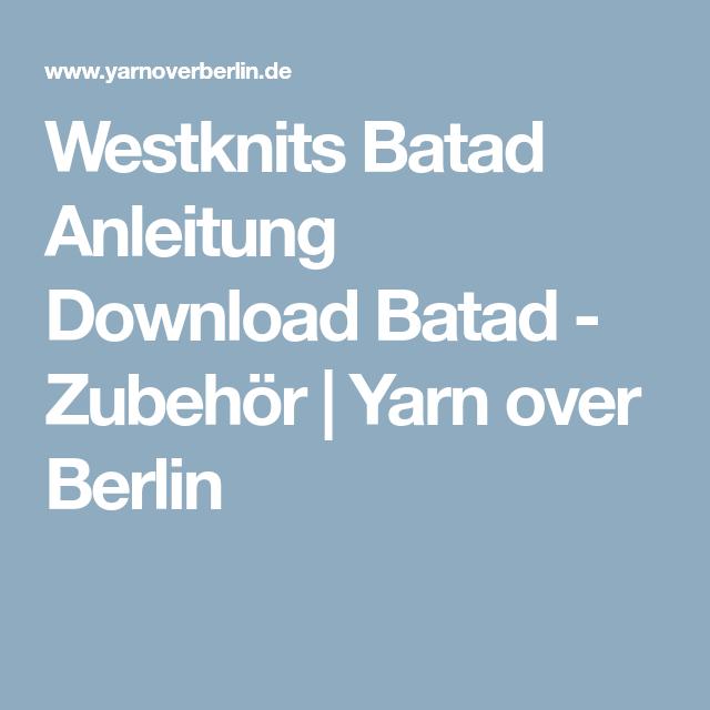 Westknits Batad Anleitung Download Batad - Zubehör | Yarn over Berlin
