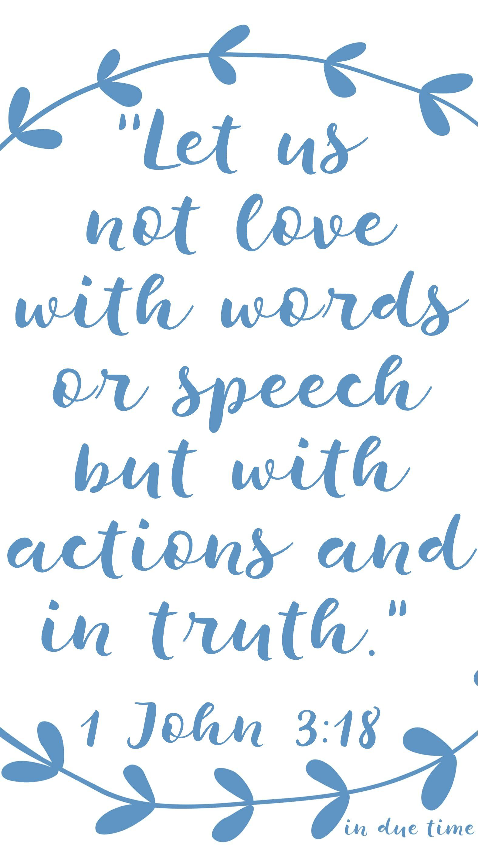 1 John 3 18 Love With Actions 172 In Due Time Blog Bible Bible