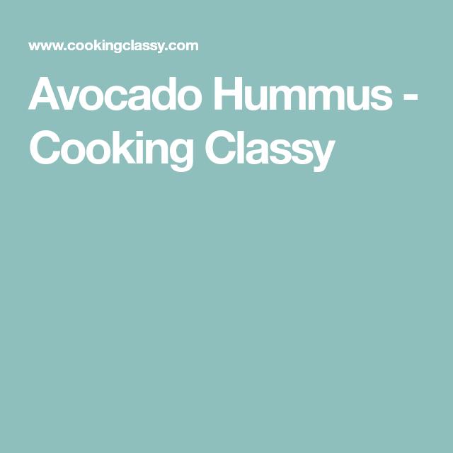 Avocado Hummus - Cooking Classy
