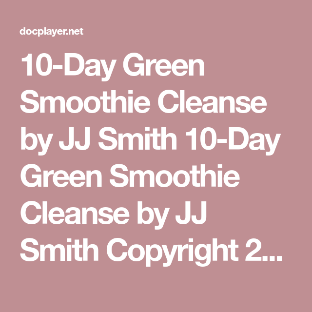10-Day Green Smoothie Cleanse By JJ Smith 10-Day Green
