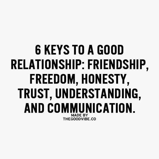 Quotes About Honesty And Friendship: 6 Keys To A Good Relationship: Friendship, Freedom