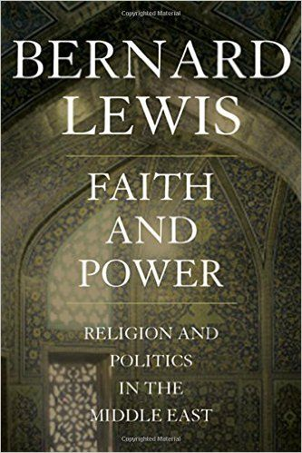 Amazon.com: Faith and Power: Religion and Politics in the Middle East (9780195144215): Bernard Lewis: Books