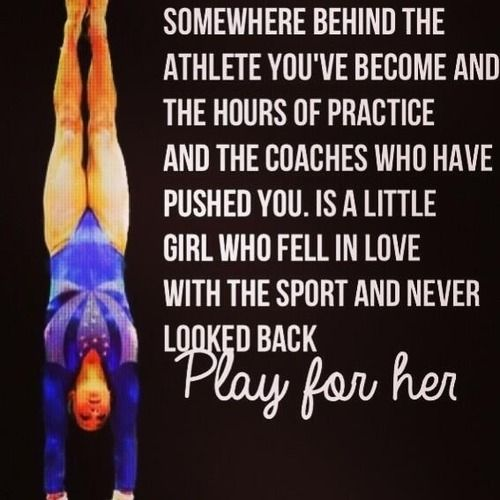 Somewhere Behind The Athlete You Ve Become And The Hours Of Practice And The Coaches Who Have Pushed You Is A Lit Jordyn Wieber Gymnastics Quotes Sport Quotes