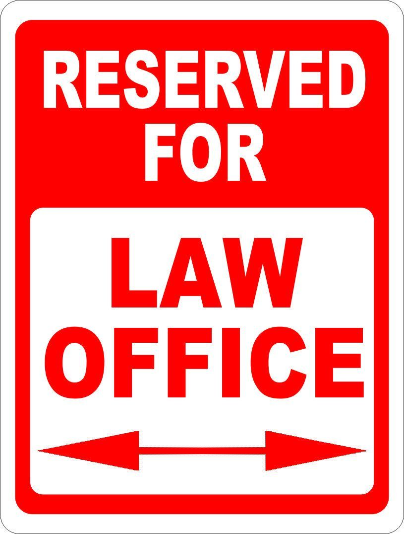 Reserved for Law Office Parking Sign
