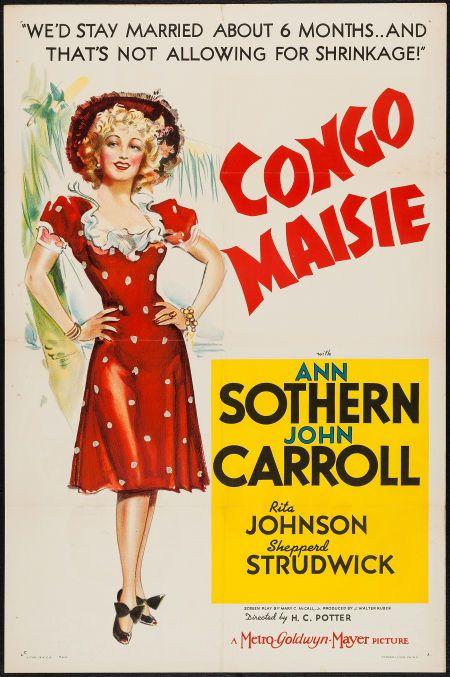Congo Maisie (1940) Stars: Ann Sothern, John Carroll, Rita Johnson ~  Director: H.C. Potter