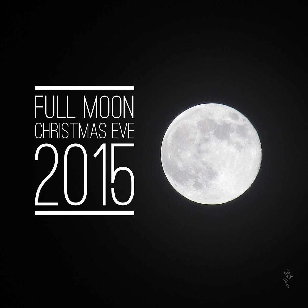Full moon on Christmas Eve! Last one was in 1977 apparently! I was ...