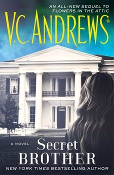 Secret Brother By V C Andrews V C Andrews Novels Flowers In The Attic