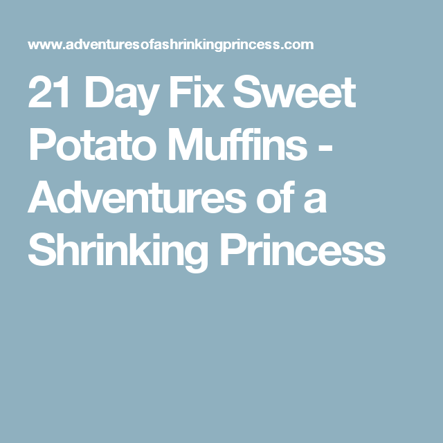 21 Day Fix Sweet Potato Muffins - Adventures of a Shrinking Princess