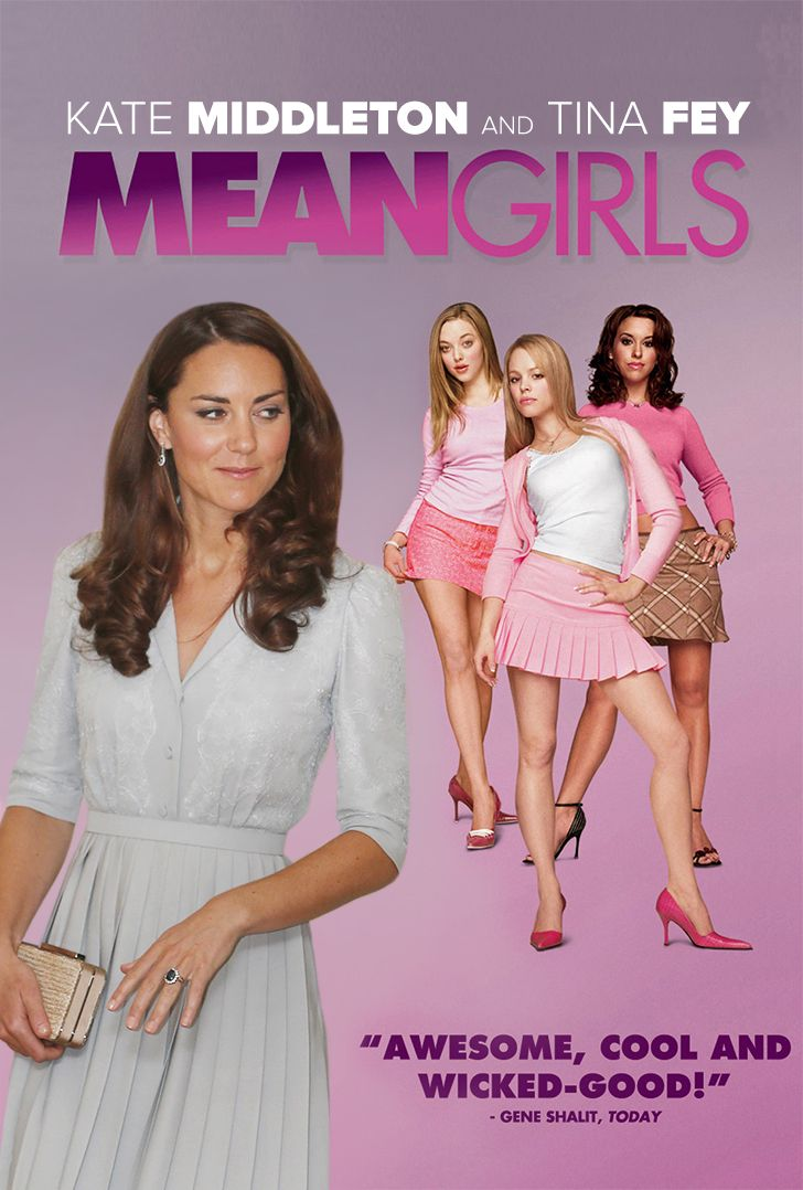 What Happens When Mean Girls and Kate Middleton Collide